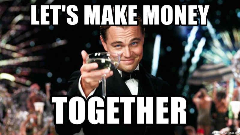 """Leonardo Dicaprio business meme saying, """"Let's make money together."""""""